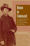 Honor in Command: Lt. Freeman S. Bowley's Civil War Service in the 30th United States Colored Infantry - Keith Wilson, John David Smith