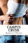 Campus Crush - Ashelyn Drake