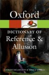 Oxford Dictionary of Reference and Allusion (Oxford Paperback Reference) - Andrew Delahunty, Sheila Dignen
