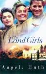 The Land Girls - Angela Huth