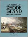 An album of Rhode Island history, 1636-1986 - Patrick T. Conley