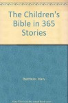Children's Bible in 365 Stories: White Imitation Leather - Mary Batchelor, Lion Publishing
