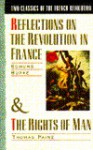 Two Classics of the French Revolution: Reflections on the Revolution in France & The Rights of Man - Edmund Burke, Thomas Paine