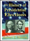 The History of Presidential Elections - Robert Masello