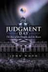 Judgment Day: The Rise of the Dragon and the Beasts - John Wood