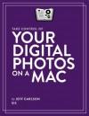 Take Control of Your Digital Photos on a Mac - Jeff Carlson