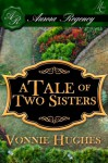 A Tale of Two Sisters - Vonnie Hughes