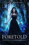 Foretold (The Forsaken Saga, #4) - Sophia Sharp