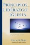 Principios del Liderazgo de La Iglesia: Una Perspectiva Biblica, Historica y Cultural - Gene A. Getz, Brad Smith, Bob Buford