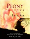 Peony in Love: A Novel (Audio) - Lisa See, Jodi Long