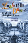 Luck of the Draw: True-Life Tales of Lottery Winners and Losers - Chris Gudgeon, Barbara Stewart
