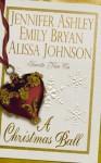 A Christmas Ball (Includes: Nvengaria, #4) - Jennifer Ashley, Emily Bryan, Alissa Johnson