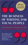 The Business Of Writing For Young People - Hazel Edwards, Goldie Alexander