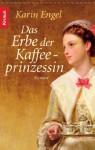 Das Erbe Der Kaffeeprinzessin - Karin Engel