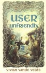 User Unfriendly - Vivian Vande Velde