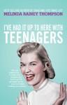 I've Had It Up to Here With Teenagers - Melinda Rainey Thompson