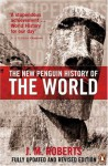 The New Penguin History of the World - J.M. Roberts, Odd Arne Westad