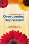A Women's Guide to Overcoming Depression - Archibald Hart, Catherine Hart Weber