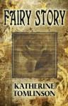 Fairy Story - Katherine Tomlinson
