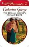 The Italian Count's Defiant Bride (Harlequin Presents) - Catherine George