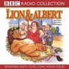 Lion And Albert (Bbc Radio Collection) - Marriott Edgar