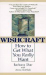 Wishcraft : How to Get What You Really Want - Barbara Sher, Annie Gottlieb