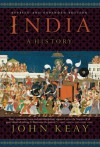 India: A History. Revised and Updated - John Keay