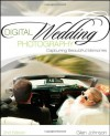 Digital Wedding Photography: Capturing Beautiful Memories - Glen Johnson