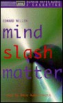 Mind Slash Matter - Edward Wellen