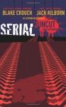 Serial Uncut - Blake Crouch, J.A. Konrath