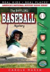 The Baseball Mystery (Real Kids! Real Places!) - Carole Marsh