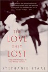 The Love They Lost: Living with the Legacy of Our Parents' Divorce - Stephanie Staal