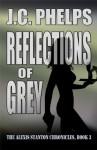 Reflections of Grey - J.C. Phelps