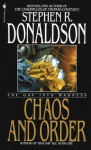 Chaos and Order: The Gap Into Madness - Stephen R. Donaldson