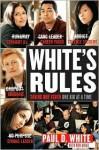 White's Rules White's Rules White's Rules - Paul White, Ron Arias