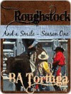 Roughstock: And a Smile - Season One - BA Tortuga