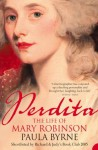 Perdita: The Life of Mary Robinson (Text Only) - Paula Byrne