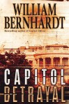 Capitol Betrayal: Ben Kincaid Series, Book 18 (MP3 Book) - William Bernhardt, Stephen Hoye