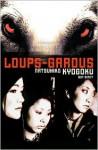 Loups-Garous (Novel) - Natsuhiko Kyogoku