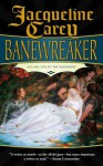 Banewreaker: Volume I of The Sundering - Jacqueline Carey