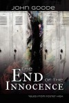 End of the Innocence - John Goode
