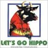 Let's Go Hippo - Kenn Hayes