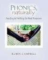 Phonics, Naturally: Reading and Writing for Real Purposes - Robin Campbell