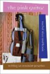 The Pink Guitar: Writing as Feminist Practice - Rachel Blau DuPlessis