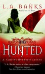 The Hunted - L.A. Banks