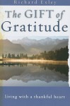 The Gift of Gratitude: Living with a Thankful Heart - Richard Exley