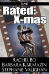 Rated: X-mas - Rachel Bo, Barbara Karmazin, Stephanie Vaughan