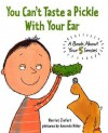 You Can't Taste a Pickle With Your Ear: A Book About Your 5 Senses - Harriet Ziefert