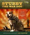 Stubby the War Dog: The True Story of World War I's Bravest Dog - Ann Bausum