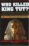 Who Killed King Tut?: Using Modern Forensics to Solve a 3,300-Year Old Mystery - Michael R. King, Don DeNevi